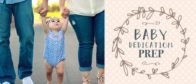Baby Dedication Prep (February 25)