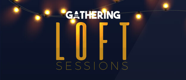 The Gathering: Loft Sessions