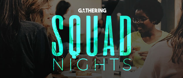 The Gathering: Squad Night