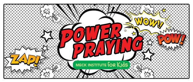 Power Praying (Meck Institute for Kids)