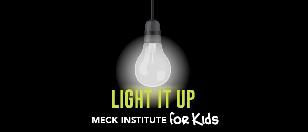Light it Up (Meck Institute for Kids) March