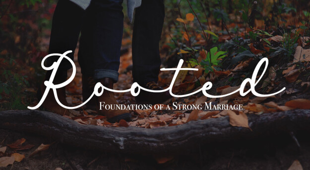 Rooted: Foundations of a Strong Marriage Online