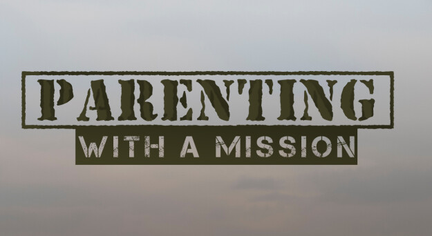 Parenting with a Mission