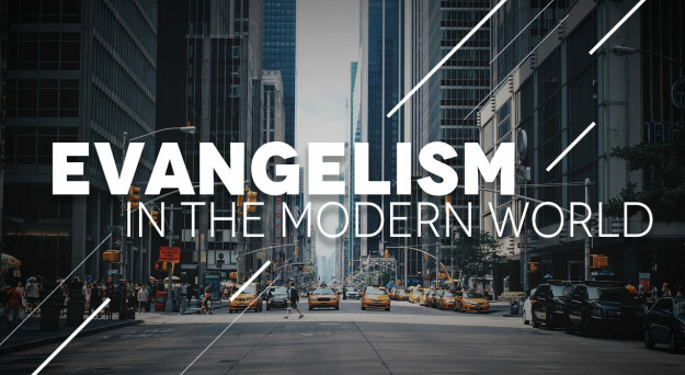 Evangelism in the Modern World (Monday Class)