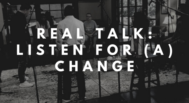 Real Talk: Listen for (a) Change