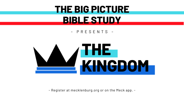 The Kingdom (The Big Picture Bible Study) Monday Class