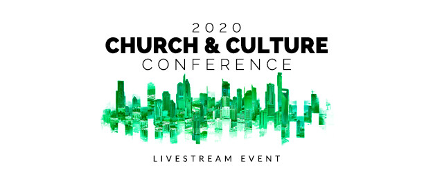 2020 Church & Culture Conference Livestream Event