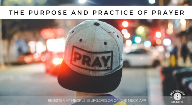 The Purpose and Practice of Prayer