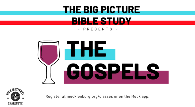 The Gospels: Big Picture Bible Study (Wednesdays)