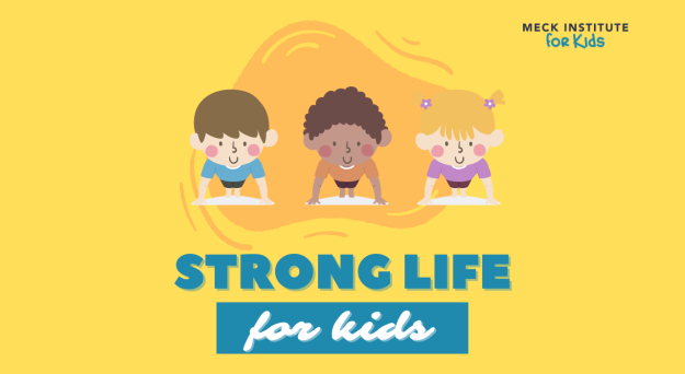 Strong Life for Kids (Meck Institute for Kids)