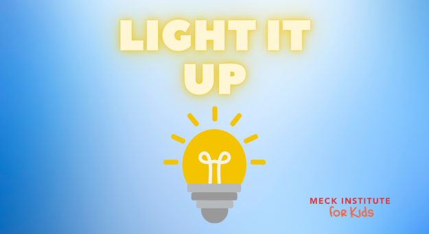 Light It Up (Meck Institute for Kids)