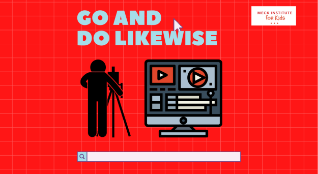 Go and Do Likewise (Meck Institute for Kids)