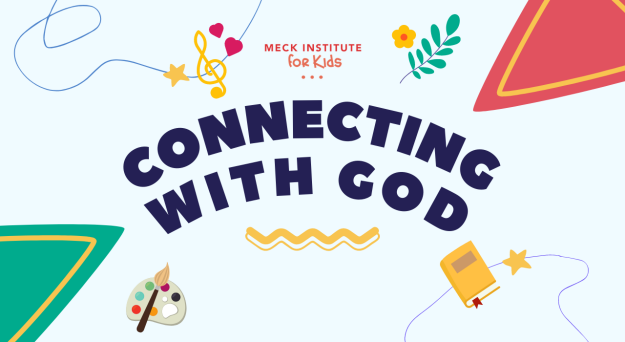 Connecting with God (Meck Institute for Kids)