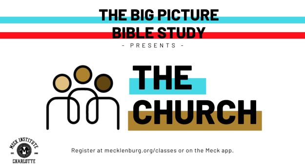 The Church (The Big Picture Bible Study) Wednesdays Online